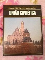 Pequena História Das Grandes Nações - União Soviética