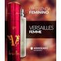 Perfume Up Essencia Versailles Femme - Frete Gratis+amostras
