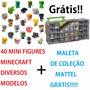 Kit Coleção Mine Mini Minecraft 40un + Maleta Mattel Grátis!