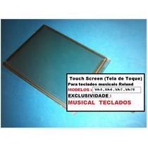 Touch Screen (tela De Toque) Roland Va-3 , Va-5 , Va7, Va-76