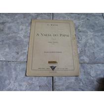 E. Mack, Partitura Para Piano,a Valsa Do Papai