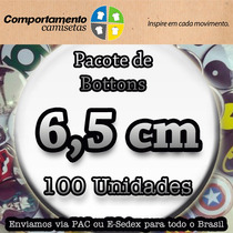 100 Botons Botton Buttons Butons Broches Personalizado 6,5cm