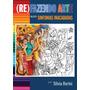 Refazendo Arte, Livro De Pintura - Autora Silvia Borini