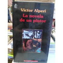 Livro - La Novela De Un Pintor - Víctor Alperi