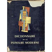 Dictionnaire De La Peinture Moderne - Vários Autores