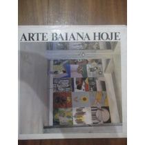 Arte Baiana Hoje - Universidade Federal Da Bahia