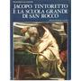 Jacopo Tintoretto E La Scuola Grande Di San Rocco Francesco