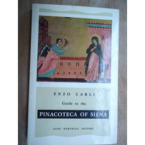 Livro - Guide To The Pinacoteca Of Siena - Enzo Carli
