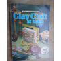 Livro - Clay Craft At Home - Elaine Broadwater