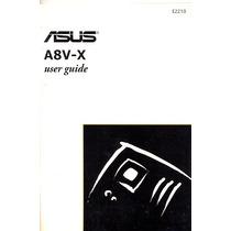 Manual Original Placa Mae Asus A8v-x Frete Gratis
