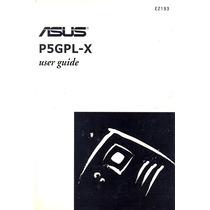 Manual Original Placa Mae Asus P5gpl-x Frete Gratis