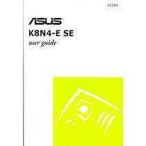 Manual Original Placa Mae Asus K8n4-e Se Frete Gratis