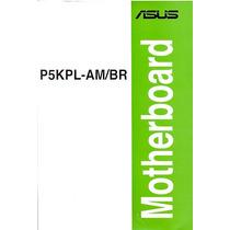 Manual Original Placa Mae Asus P5kpl-am/br Frete Gratis