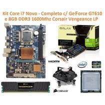 Kit Core I7 + Memoria 8gb Ddr3 Corsair + Placa Video Geforce