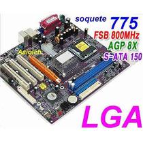 Placas P/ Pentium 4, Pentium D, Core E Celeron Soq.lga 775