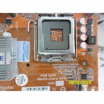 Kit Placa Mae Itautec + Memoria 4gb Ddr2 + Processador Core