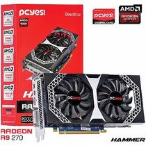 Placa De Video Radeon R9 270 Hammer 2gb Gddr5 256 Bits Pcyes
