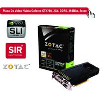 Placa De Vídeo Nvidia Geforce Gtx760 2gb Gddr5 256bits