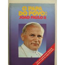 Livro O Papa Do Povo: João Paulo Ii - Círculo Do Livro