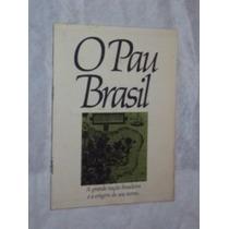 O Pau Brasil ( Sebo Amigo )