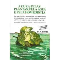 Livro: Cura Pelas Plantas, Pela Água E Pela Homeopatia, A