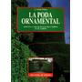 La Poda Ornametal Aprenda A Crear Escultura Verdes