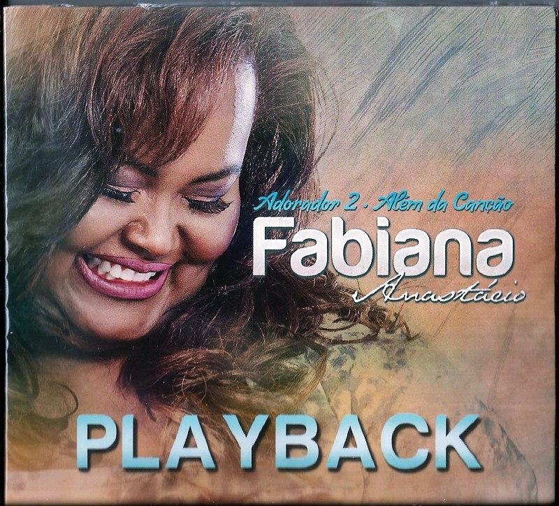 Fabiana Anast�cio - Adorador 2 - Al�m da Can��o - Playback