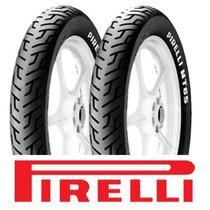 Pneu Pirelli 90/90-18 + 2.75-18 Mt65 S/câmara Cg/titan/ybr