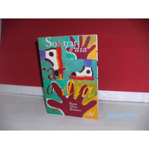 Livro Soletrar O Dia D Rosa Alice Branco Ed. Escrituras/2004