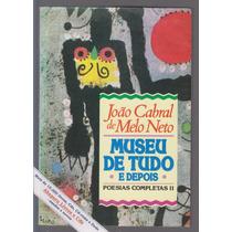 Museu De Tudo E Depois - João Cabral De Melo Neto (poesias)