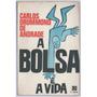 A Bolsa E A Vida - Carlos Drummond De Andrade