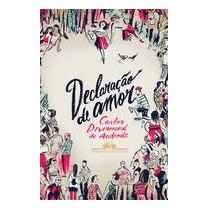 Declaracao De Amor: Poemas Para Namorados - Carlos Drummond