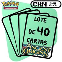 Lote 40 Cartas Pokémon Xy Ancient Origins - Frete Grátis