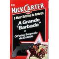 Nick Carter: A Grande Barbada & O Falso Segredo De Estado