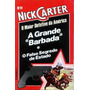 Nick Carter: A Grande Barbada & O Falso Segredo De Estado