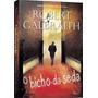 O Bicho Da Seda Livro Robert Galbraith Ficção Policial