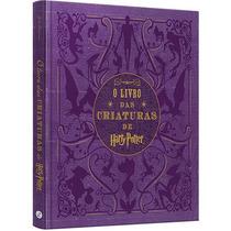 O Livro Das Criaturas De Harry Potter (capa Dura) Português