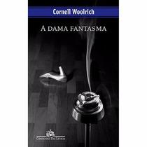 Livro A Dama Fantasma Cornell Woolrich