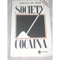 Society Cocaína Percival De Souza Viv