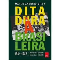 Ditadura Brasileira Democracia Livro Marco Antonio Villa