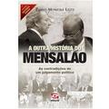 Livro: A Outra História Do Mensalão Paulo Moreira Leite