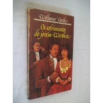 Wolfgang Goethe - Os Sofrimentos Do Jovem Werther