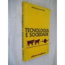 Henrique Rattner - Tecnologia E Sociedade - Politica