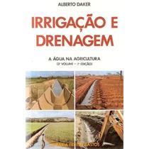 Livro Irrigação E Drenagem Agricultura Alberto Daker