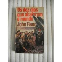 Os Dez Dias Que Abalaram O Mundo - John Reed - C.do Livro
