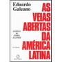 As Veias Abertas Da América Latina - Eduardo Galeano