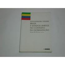 Livro Brasil E Estados Unidos No Contexto Da Globalização