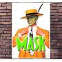 Poster Filme O Mascara Jim Carrey - Tamanho 30x42cm