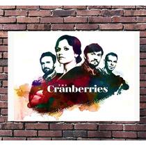 Poster Exclusivo The Cranberries - Rock - Tamanho 42x30cm