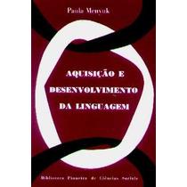 Aquisição E Desenvolvimento Da Linguagem - Paula Menyuk